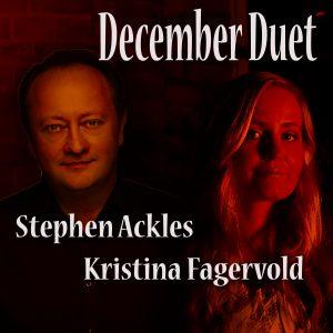 December Duet – Stephen Ackles/Kristina Fagervold
