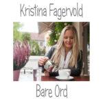 Kristina Fagervold - Bare Ord